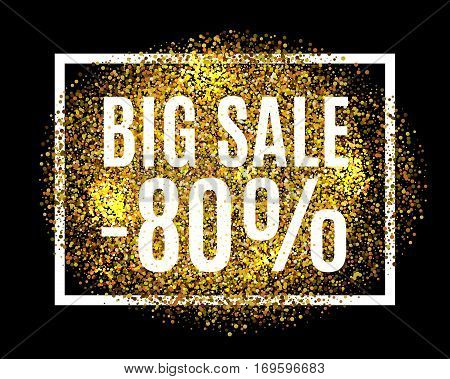 Gold Glitter Background Big Sale 80 Percent Off Sale Promotion Tag. New Year, Christmas Shop Offer.