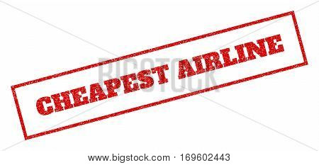Red rubber seal stamp with Cheapest Airline text. Vector tag inside rectangular banner. Grunge design and unclean texture for watermark labels. Inclined sticker.