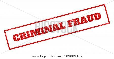 Red rubber seal stamp with Criminal Fraud text. Vector tag inside rectangular banner. Grunge design and dirty texture for watermark labels. Inclined sign.