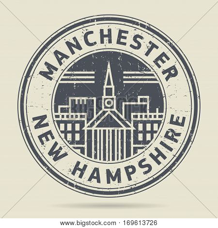 Grunge rubber stamp or label with text Manchester New Hampshire written inside vector illustration