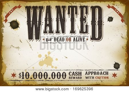 Illustration of a vintage old horizontal wanted placard poster template with dead or alive inscription cash reward like in far west and western movies poster