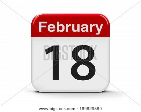 Calendar web button - The Eighteenth of February three-dimensional rendering 3D illustration