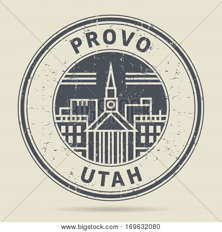 Grunge rubber stamp or label with text Provo Utah written inside vector illustration