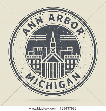 Grunge rubber stamp or label with text Ann Arbor Michigan written inside vector illustration