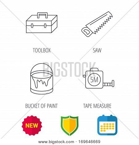 Saw, bucket of paint and tape measure icons. Toolbox linear sign. Shield protection, calendar and new tag web icons. Vector