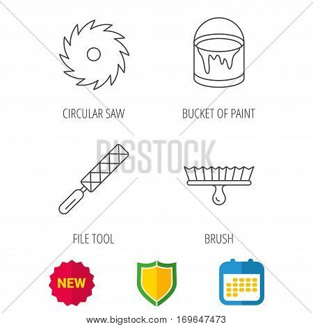 File tool, circular saw and brush tool icons. Bucket of paint linear sign. Shield protection, calendar and new tag web icons. Vector