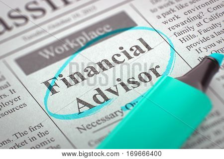 Financial Advisor - Classified Advertisement of Hiring in Newspaper, Circled with a Azure Marker. Blurred Image with Selective focus. Hiring Concept. 3D.