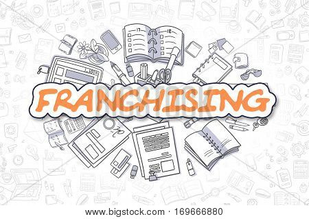 Franchising - Sketch Business Illustration. Orange Hand Drawn Text Franchising Surrounded by Stationery. Cartoon Design Elements.