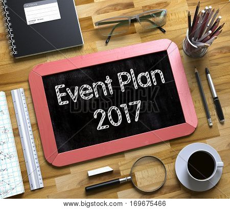 Event Plan 2017 Handwritten on Small Chalkboard. Red Small Chalkboard with Handwritten Business Concept - Event Plan 2017 - on Office Desk and Other Office Supplies Around. Top View. 3d Rendering.