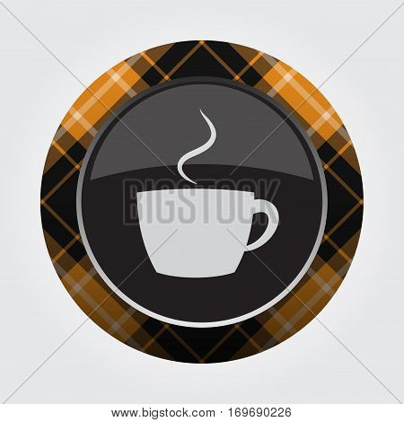 black isolated button with orange black and white tartan pattern on the border - light gray cup with smoke icon in front of a gray background