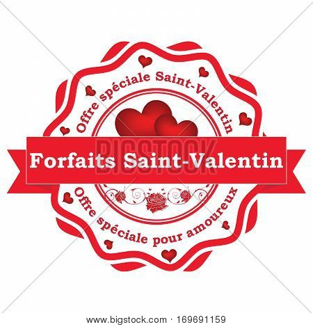 Saint Valentin's Day offer. Special offer for couples - French stamp / label (Forfaits Saint-Valentin. Offre speciale Sant Valentin / pour amoureux). Print colors used