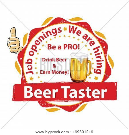 We are hiring Beer Taster. Job openings. Drink beer and earn money - printable business label / stamp for job vacancies