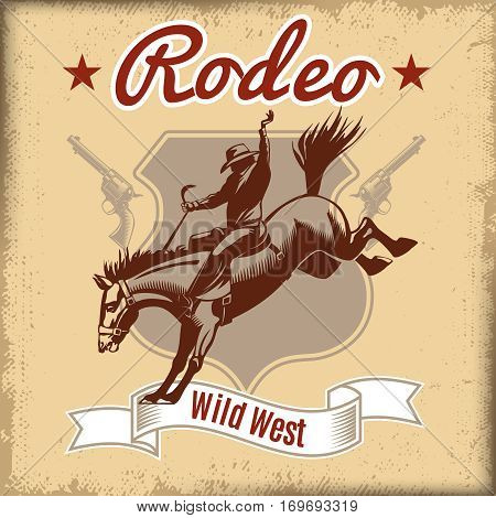 Wild west rodeo template with cowboy riding horse and revolvers label in vintage style vector illustration