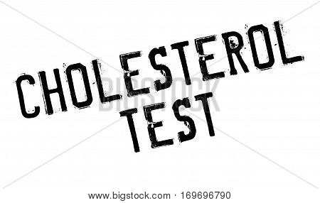 Cholesterol Test rubber stamp. Grunge design with dust scratches. Effects can be easily removed for a clean, crisp look. Color is easily changed.