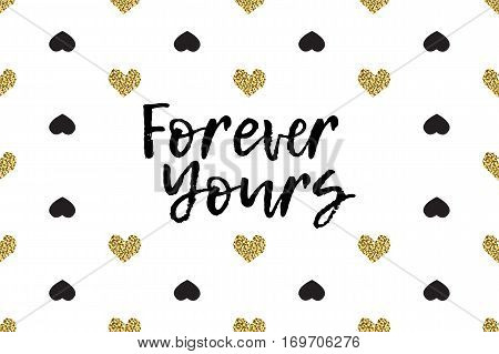 Valentine greeting card with text, black and gold hearts. Inscription - Forever Yours