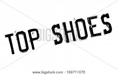 Top Shoes rubber stamp. Grunge design with dust scratches. Effects can be easily removed for a clean, crisp look. Color is easily changed.