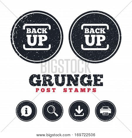 Grunge post stamps. Backup date sign icon. Storage symbol with arrow. Information, download and printer signs. Aged texture web buttons. Vector