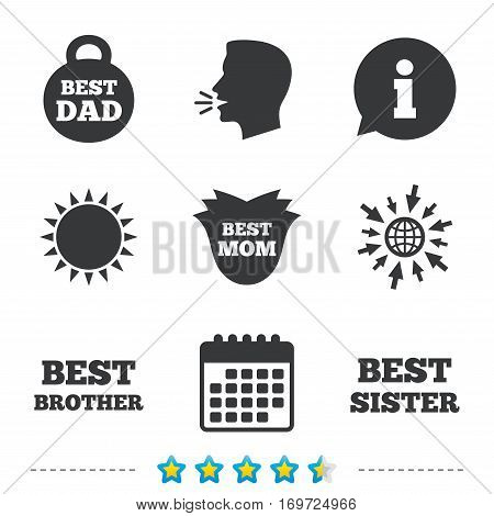 Best mom and dad, brother and sister icons. Weight and flower signs. Award symbols. Information, go to web and calendar icons. Sun and loud speak symbol. Vector