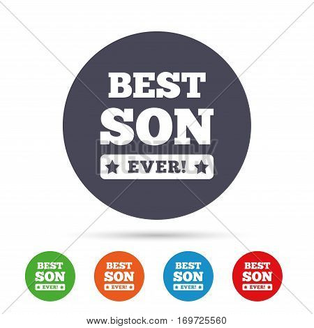 Best son ever sign icon. Award symbol. Exclamation mark. Round colourful buttons with flat icons. Vector