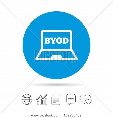 BYOD sign icon. Bring your own device symbol. Laptop icon. Copy files, chat speech bubble and chart web icons. Vector