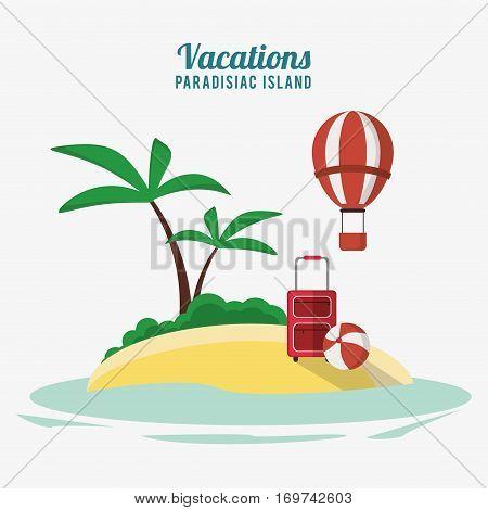 vacations paradisiac island airballoon bagagge and beach ball vector illustration eps 10