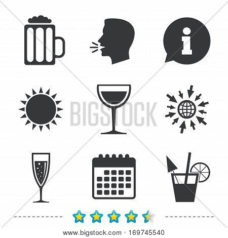 Alcoholic drinks icons. Champagne sparkling wine with bubbles and beer symbols. Wine glass and cocktail signs. Information, go to web and calendar icons. Sun and loud speak symbol. Vector