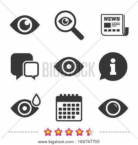 Eye icons. Water drops in the eye symbols. Red eye effect signs. Newspaper, information and calendar icons. Investigate magnifier, chat symbol. Vector
