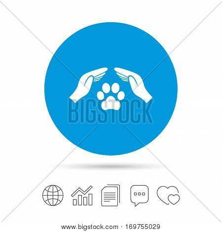 Protection of animals sign icon. Hands protect paw symbol. Shelter for dogs. Animals insurance. Copy files, chat speech bubble and chart web icons. Vector