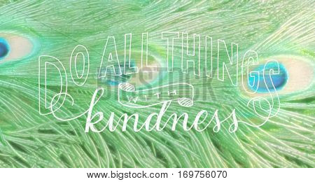 Do All Things With Kindness saying on a peacock feather background