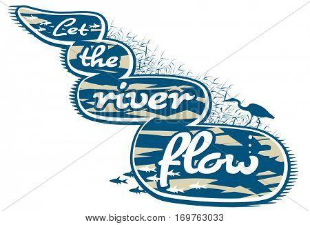 Vector illustration of a slogan promoting river preservation