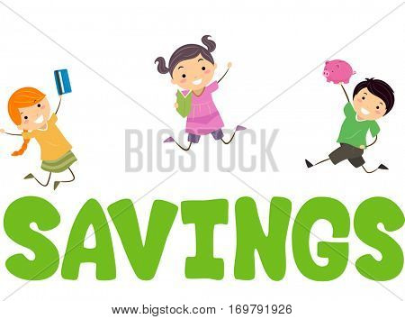Stickman and Typography Illustration Featuring Kids Holding Out a Bankbook, an ATM Card, and a Piggy Bank Bouncing Around the Word Savings
