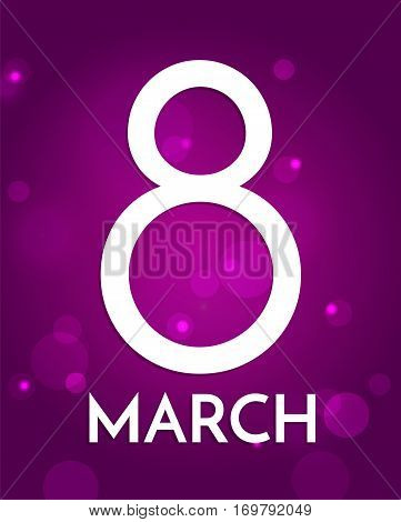 8 March, International Women's Day. Background with big number eight on purple with lights. Simple design template for greeting card, poster, web banner ad, post card.