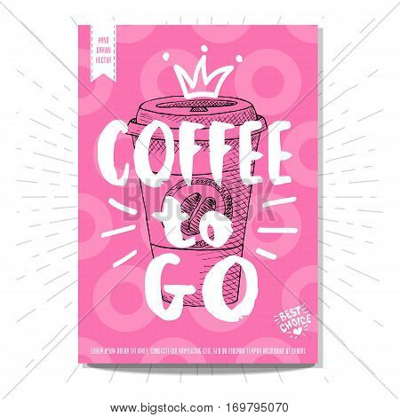 Hand drawn, card, poster. Coffee to go, best choice, heart, crown. Lettering, retro background. Sketch style vector.