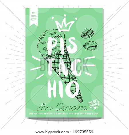 Hand drawn, card, poster. Ice cream, pistachio, best choice, heart, crown. Lettering, retro background. Sketch style vector.