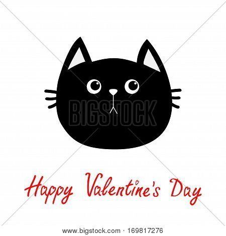 Black cat head icon. Cute funny cartoon character. Happy Valentines day red text. Greeting card. Sad emotion. Kitty Whisker Baby pet collection. White background. Isolated. Flat design. Vector