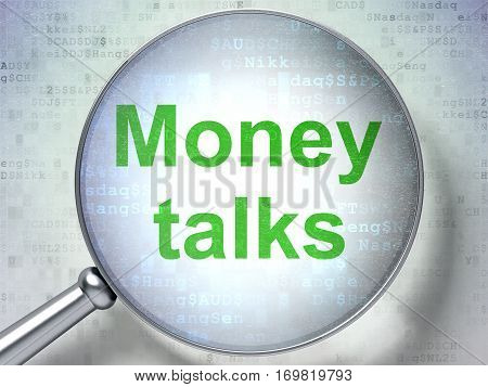 Finance concept: magnifying optical glass with words Money Talks on digital background, 3D rendering