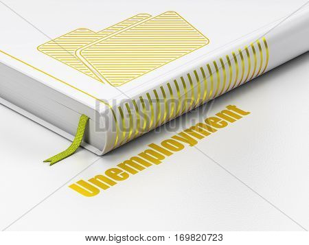 Finance concept: closed book with Gold Folder icon and text Unemployment on floor, white background, 3D rendering