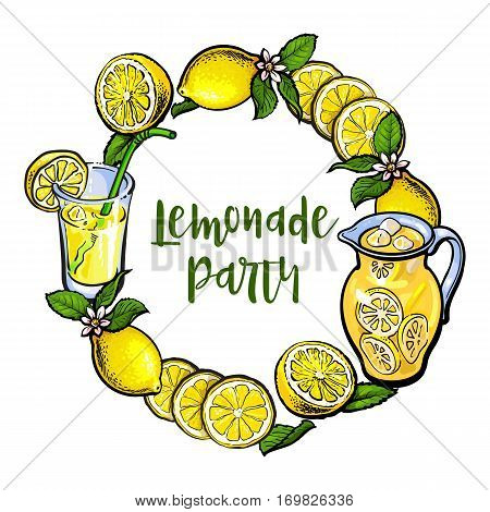 Round frame of lemons and lemonade with place for text, sketch vector illustration on white background. Hand drawn lemons, lemonade, jar and glasses as round frame, banner, label design