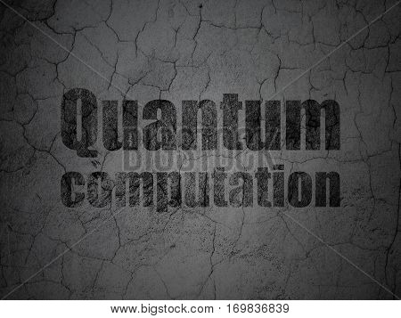 Science concept: Black Quantum Computation on grunge textured concrete wall background