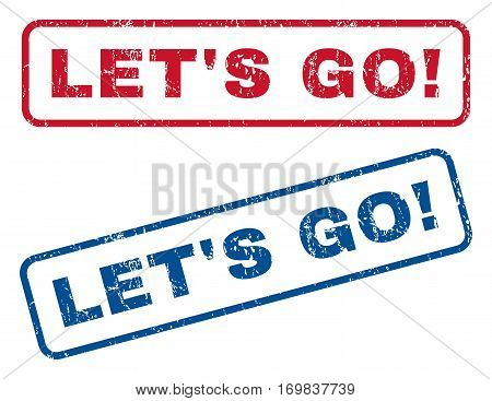 Let S Go exclamation text rubber seal stamp watermarks. Vector style is blue and red ink caption inside rounded rectangular shape. Grunge design and dirty texture. Blue and red signs.