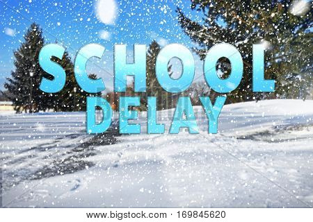Text SCHOOL DELAY on winter nature background