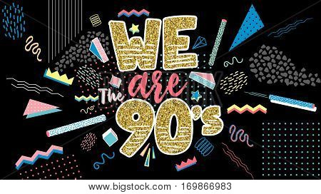 We are 90's.Memphis poster, invitation card and banner with geometric elements. Golden elements. Vector illustration in trendy 80s-90s Memphis style.