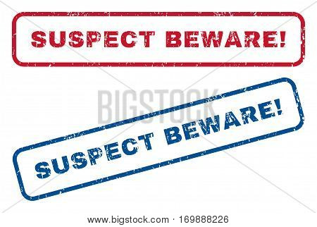 Suspect Beware exclamation text rubber seal stamp watermarks. Vector style is blue and red ink tag inside rounded rectangular shape. Grunge design and scratched texture. Blue and red stickers.