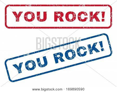 You Rock exclamation text rubber seal stamp watermarks. Vector style is blue and red ink tag inside rounded rectangular banner. Grunge design and dirty texture. Blue and red signs.