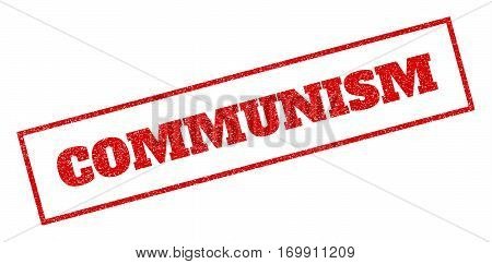 Red rubber seal stamp with Communism text. Vector caption inside rectangular banner. Grunge design and dust texture for watermark labels. Inclined sticker.
