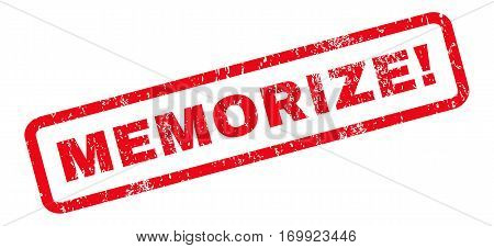 Memorize exclamation text rubber seal stamp watermark. Caption inside rounded rectangular shape with grunge design and unclean texture. Slanted vector red ink sticker on a white background.