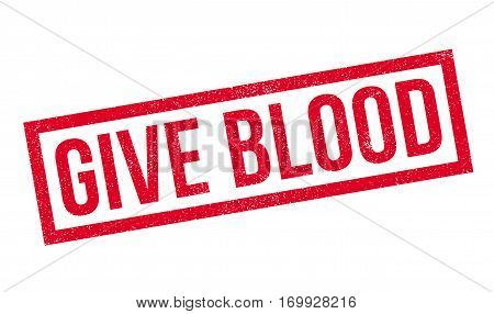 Give Blood rubber stamp. Grunge design with dust scratches. Effects can be easily removed for a clean, crisp look. Color is easily changed.