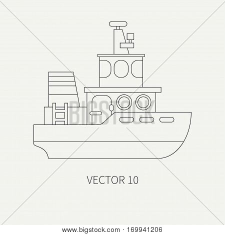 Line flat vector retro icon comercial tugboat. Merchant fleet. Cartoon vintage style. Ocean. Sea. Barge. Tow. Port. Cargo. Transportation. Captain. Sail Simple Illustration element for your design