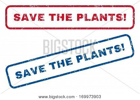 Save The Plants exclamation text rubber seal stamp watermarks. Vector style is blue and red ink caption inside rounded rectangular shape. Grunge design and unclean texture. Blue and red emblems.