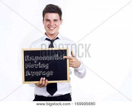 Exponential Moving Average Ema - Young Smiling Businessman Holding Chalkboard With Text
